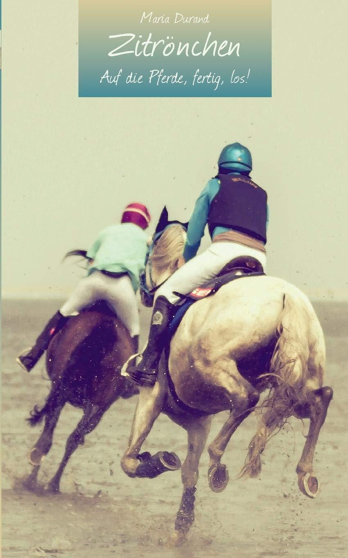 Zitrönchen  Auf Die Pferde Fertig Los