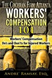 Workers' Compensation 101: Workers' Compensation Do's and Don'ts for Injured Workers