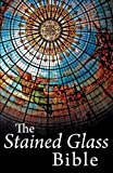 The Stained Glass Bible, , 0981469361