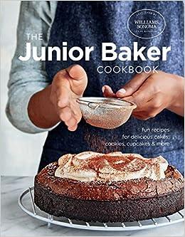 10ebeaec999 Amazon.com  Junior Baker (Williams Sonoma) (9781681882673)  Williams Sonoma  Test Kitchen  Books