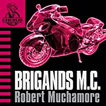Cherub: Brigands M.C. Audiobook by Robert Muchamore Narrated by Simon Scardifield