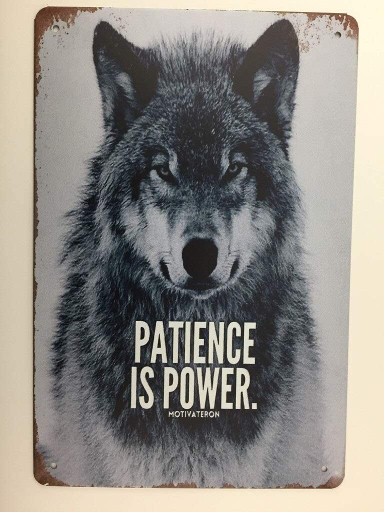 Inspirational Sign. Animal Lover Sign. Patience Is Power Metal Tin Sign Retro Best Garage Vintage Metal Tin Signs Wolf Poster Style Wall Art Decor Patience is Power 12x8inch TS244