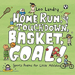 Book Cover: Home Run, Touchdown, Basket, Goal!: Sports Poems for Little Athletes