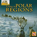 Living in Polar Regions, Tea Benduhn, 0836883489