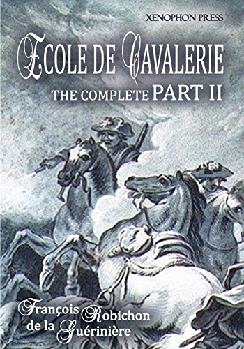 Ecole de Cavalerie Part II Expanded Edition: with an Appendix from Part I On the Bridle