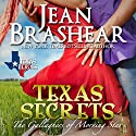 Texas Secrets: Texas Heroes: The Gallaghers of Morning Star, Book 1  Audiobook by Jean Brashear Narrated by Eric G. Dove