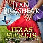 Texas Secrets: Texas Heroes: The Gallaghers of Morning Star, Book 1    Jean Brashear