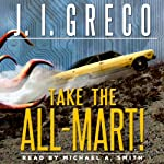 Take the All-Mart!: Reprobates of the Wasteland | J. I. Greco
