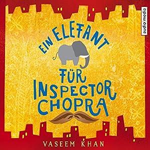 Ein Elefant für Inspector Chopra Hörbuch