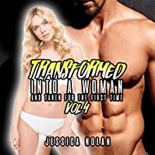 Transformed into a Woman and Taken for the First Time: Vol. 4 Audiobook by Jessica Nolan Narrated by Jackson Woolf