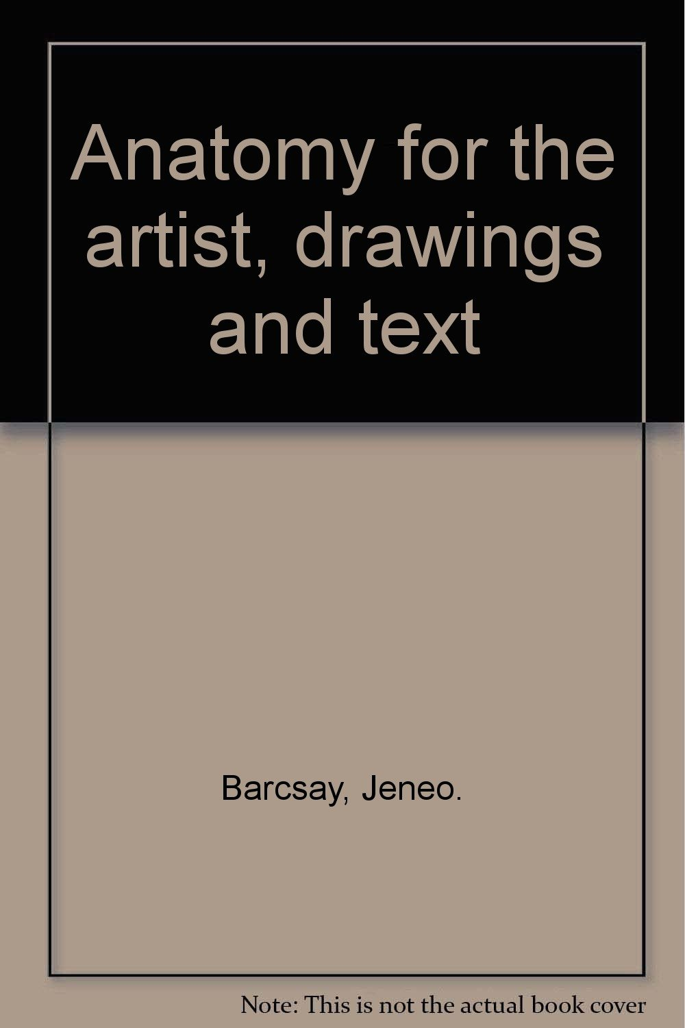 Anatomy For The Artist Drawings And Text Jeno Barcsay Amazon