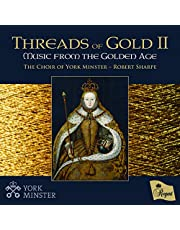 The Choir of York Minster: Threads of Gold II: Music from the Golden Age