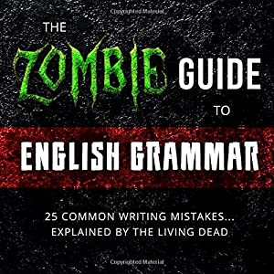 The Zombie Guide to English Grammar