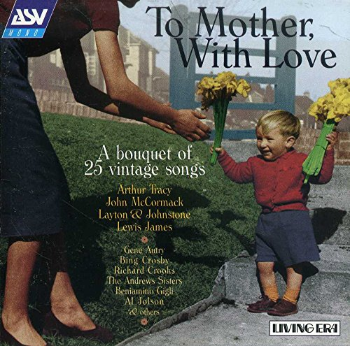 To Mother, With Love - A Bouquet of 25 Vintage Songs