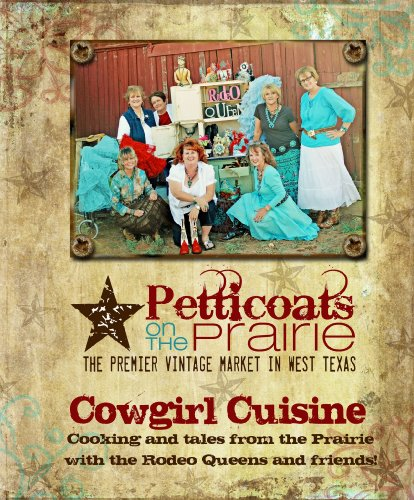 Cowgirl Cuisine: cooking and tales from the Prairie with the Rodeo Queens and friends (Cowgirl Cuisine)