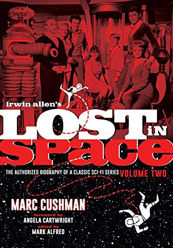 Irwin Allen's Lost in Space: The Authorized Biography of a Classic Sci-Fi...