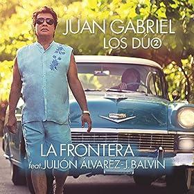 Amazon.com: La Frontera [feat. Julión Álvarez]: Juan