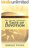 The Journey Continues: A Taste of Devotion