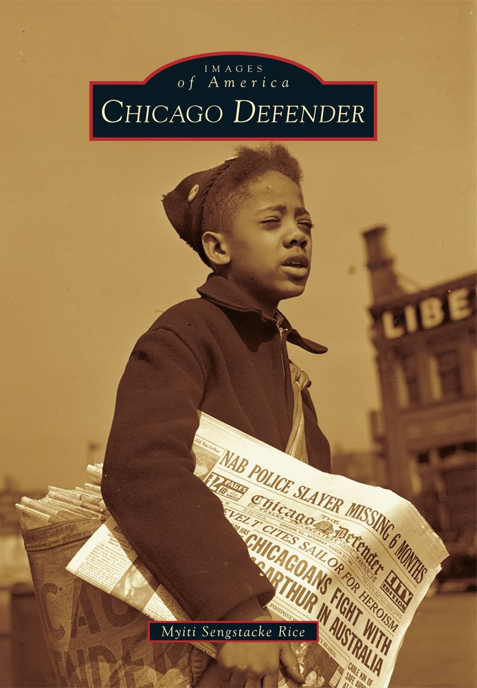 Chicago Defender (Images of America) by Arcadia Publishing