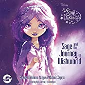Sage and the Journey to Wishworld: The Star Darlings Series, Book 1 | Shana Muldoon Zappa, Ahmet Zappa