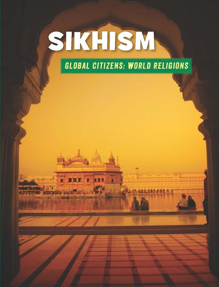 Sikhism (21st Century Skills Library: Global Citizens: World Religion)