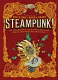 Steampunk! an Anthology of Fantastically Rich and Strange Stories, , 0763657972