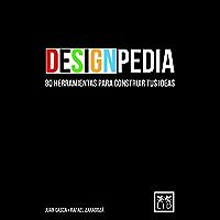 Designpedia: 80 Herramientas Para Construir Tus Ideas (Acción empresarial)