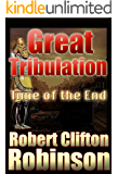 Great Tribulation: Time Of The End