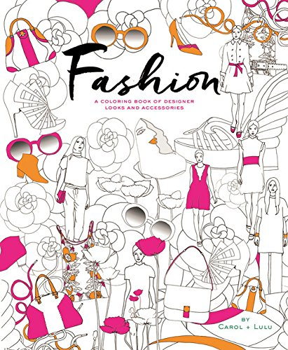 Fashion: A Coloring Book of Designer Looks and Accessories