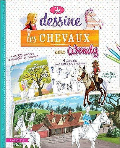 Télécharger en ligne Je dessine les chevaux avec Wendy pdf