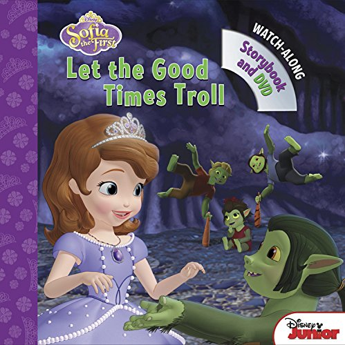 Sofia the First Let the Good Times Troll: Book with DVD (Sofia The First Let The Good Times Troll)