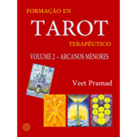 FORMAÇÃO EM TAROT TERAPÊUTICO - VOLUME 2 - ARCANOS MENORES