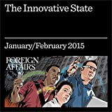 The Innovative State: Governments Should Make Markets, Not Just Fix Them