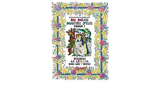 Amazon.com: Mi mejor maestro Jesús-Parábola La Cizaña-TOMO2: Para leer y pintar (Spanish Edition) eBook: Bertha Fernandini León: Kindle Store