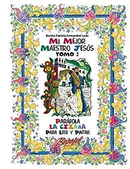 Mi mejor maestro Jesús-Parábola La Cizaña-TOMO2: Para leer y pintar (