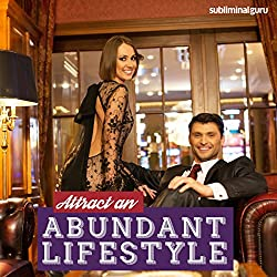 Attract an Abundant Lifestyle - Subliminal Messages