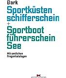 Sportküstenschifferschein & Sportbootführerschein See: Mit amtlichen Fragenkatalog