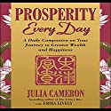Prosperity Every Day: A Daily Companion on Your Journey to Greater Wealth and Happiness Audiobook by Julia Cameron, Emma Lively Narrated by Karen Saltus