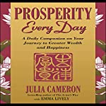Prosperity Every Day: A Daily Companion on Your Journey to Greater Wealth and Happiness | Julia Cameron,Emma Lively