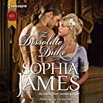 The Dissolute Duke: Wellinghams, Book 4 | Sophia James