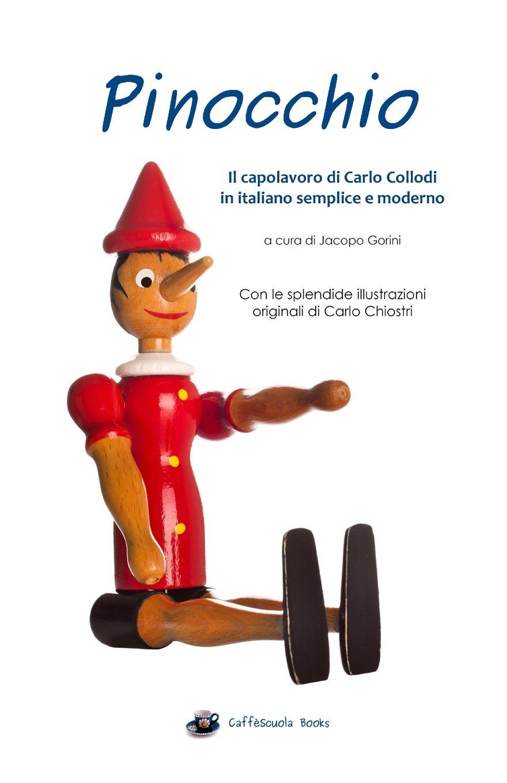 Pinocchio - Illustrato e in italiano semplice e moderno: Il libro