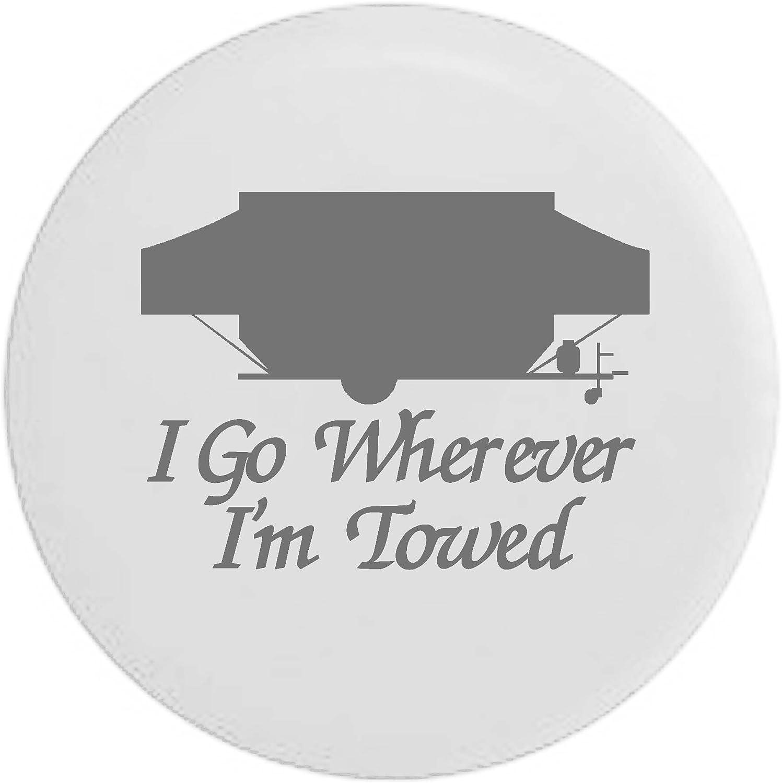 Pike Camo I Go Wherever Im Towed PopUp Camper Trailer RV Spare ...