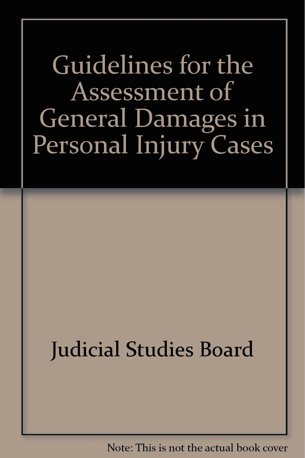 Guidelines for the Assessment of General Damages in Personal Injury Cases:  Amazon.co.uk: Judicial Studies Board: 9781854315779: Books