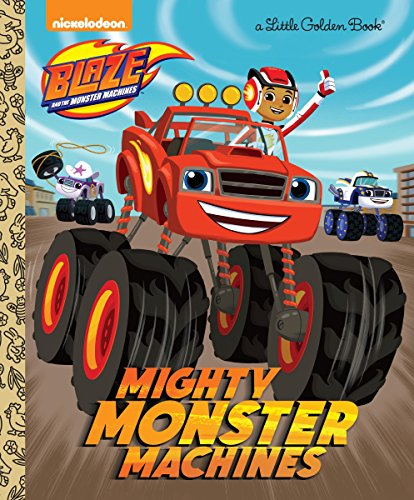 Mighty Monster Machines (Blaze and the Monster Machines) (Little Golden Book) (Monster Truck Books For Boys)