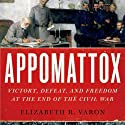 Appomattox: Victory, Defeat, and Freedom at the End of the Civil War Audiobook by Elizabeth R. Varon Narrated by William Dufris