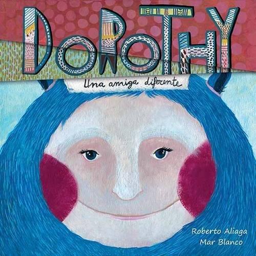 Dorothy: Una amiga diferente (Spanish Edition)