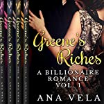 Greene's Riches: A Billionaire Romance - The Complete Collection | Ana Vela