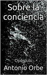 Sobre la conciencia: Opúsculo (Spanish Edition)