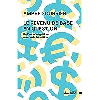Revenu de base en question (Le): De l'impôt négatif au revenu de transition