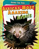 Africa's Most Amazing Animals, Anita Ganeri, 1410930920